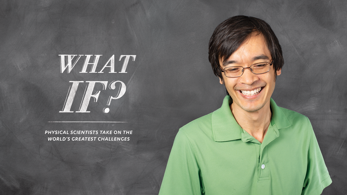 """UCLA physical scientists ask, """"What If""""?"""