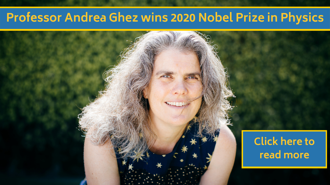 Andrea Ghez, UCLA's Lauren B. Leichtman and Arthur E. Levine Professor of Astrophysics, today was awarded the 2020 Nobel Prize in physics.